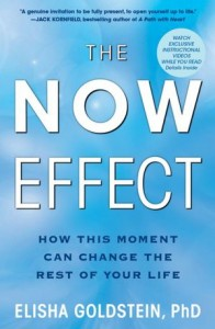 The Now Effect: How This Moment Can Change the Rest of Your Life